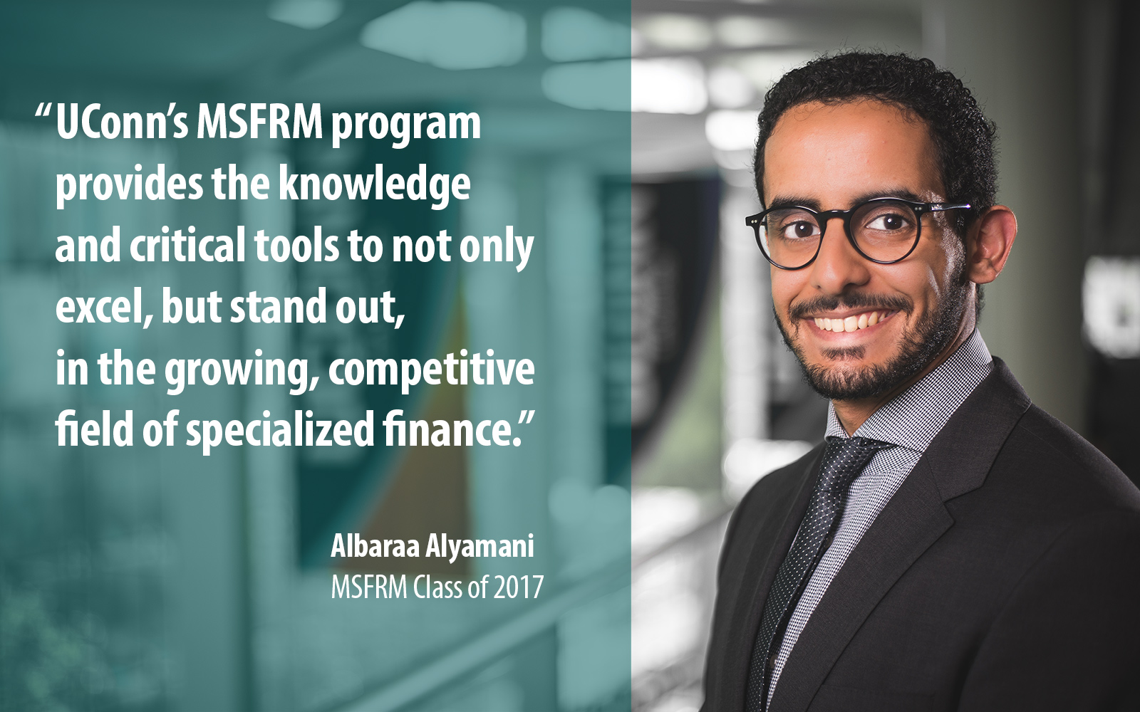 Distinguish Yourself | UConn's MS in Financial Risk Management Program | Albaraa Alyamani